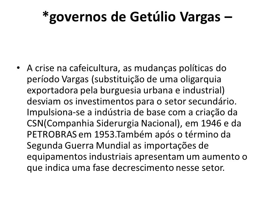 *governos de Getúlio Vargas –