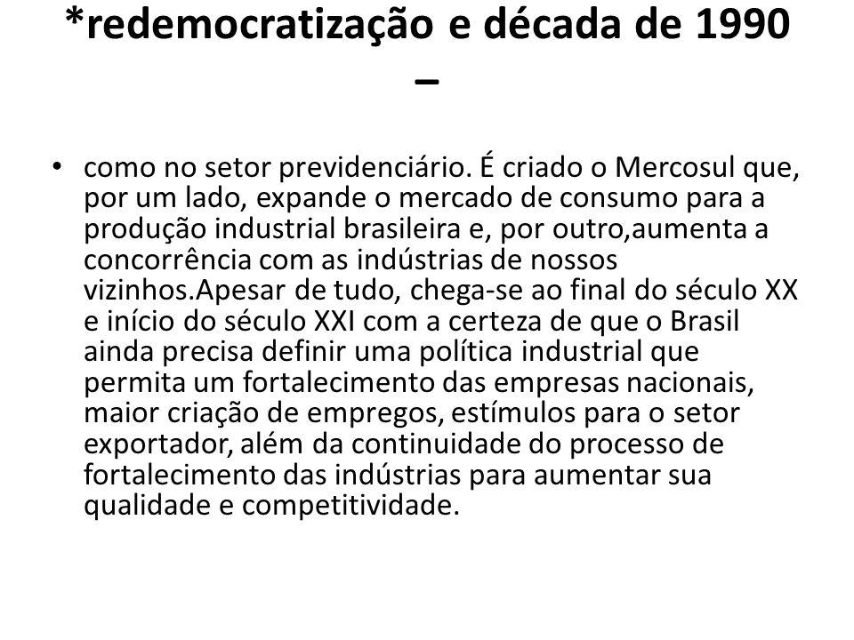 *redemocratização e década de 1990 –