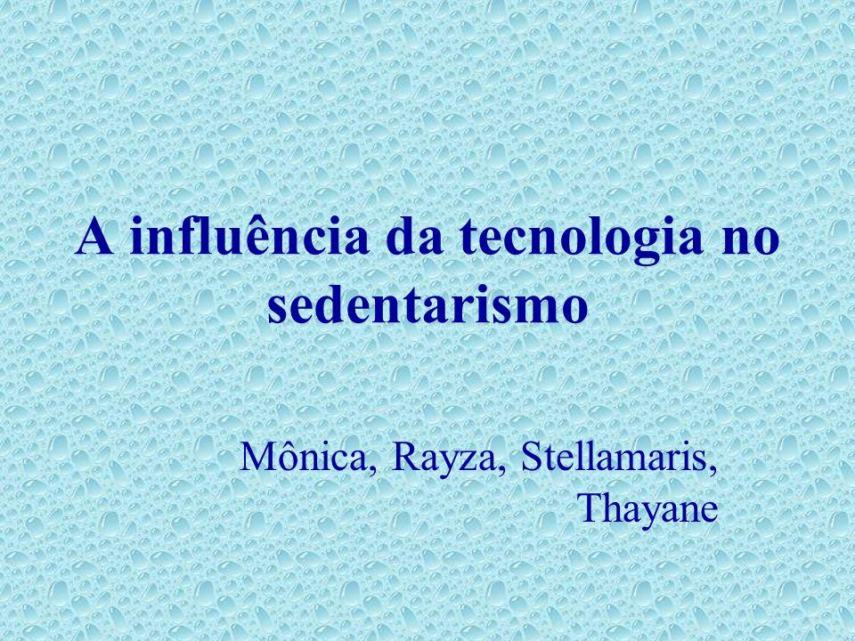 A influência da tecnologia no sedentarismo