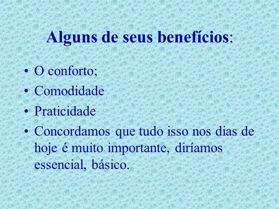 Alguns de seus benefícios: