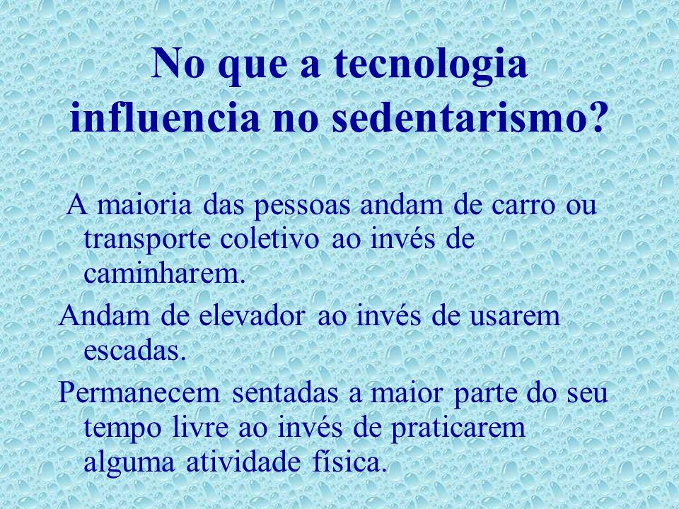 No que a tecnologia influencia no sedentarismo