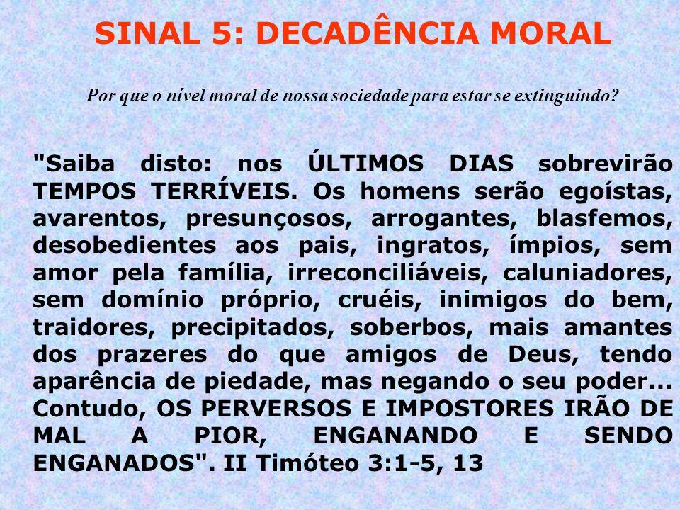 SINAL 5: DECADÊNCIA MORAL