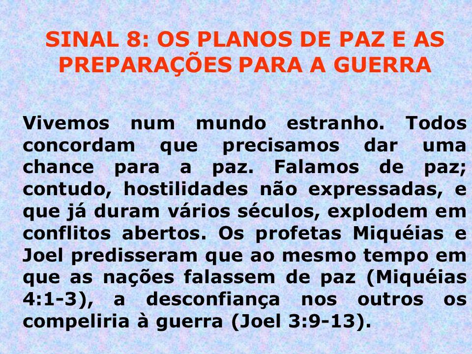 SINAL 8: OS PLANOS DE PAZ E AS PREPARAÇÕES PARA A GUERRA
