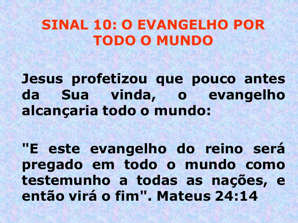SINAL 10: O EVANGELHO POR TODO O MUNDO