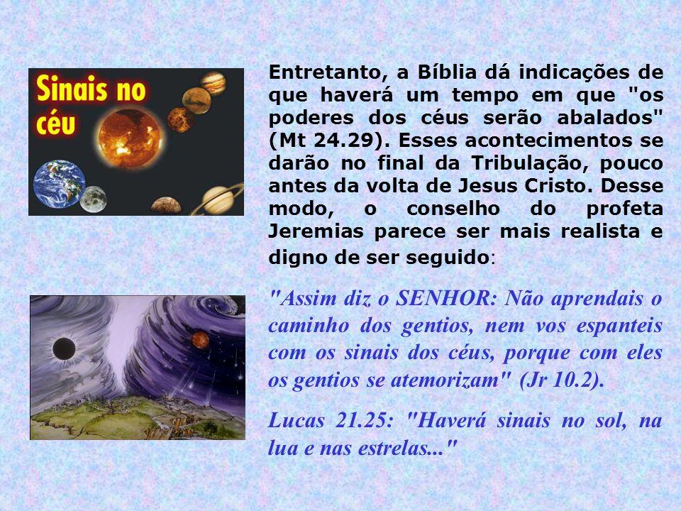 Lucas 21.25: Haverá sinais no sol, na lua e nas estrelas...