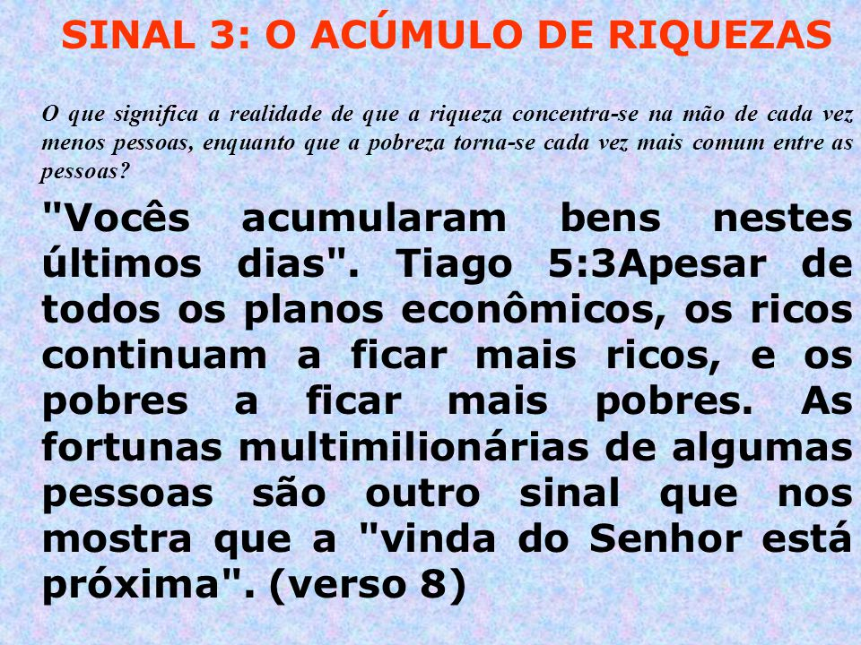 SINAL 3: O ACÚMULO DE RIQUEZAS
