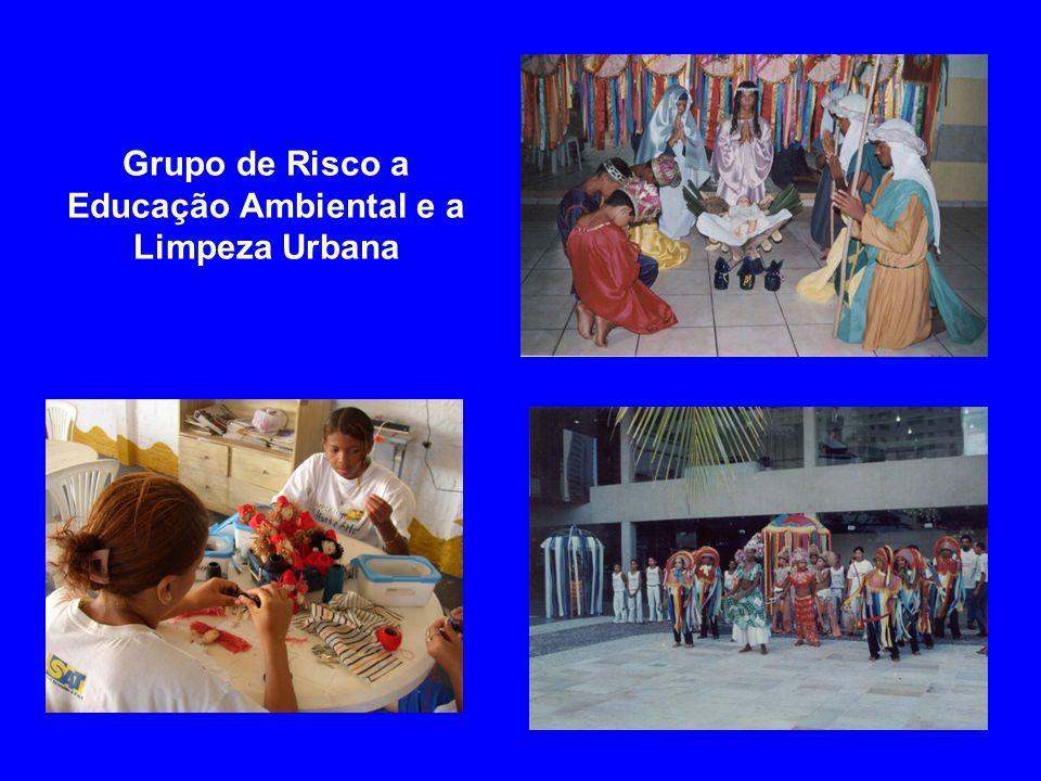 Grupo de Risco a Educação Ambiental e a Limpeza Urbana
