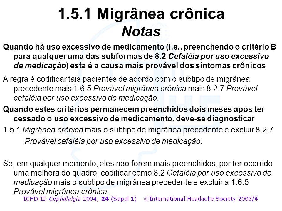 1.5.1 Migrânea crônica Notas
