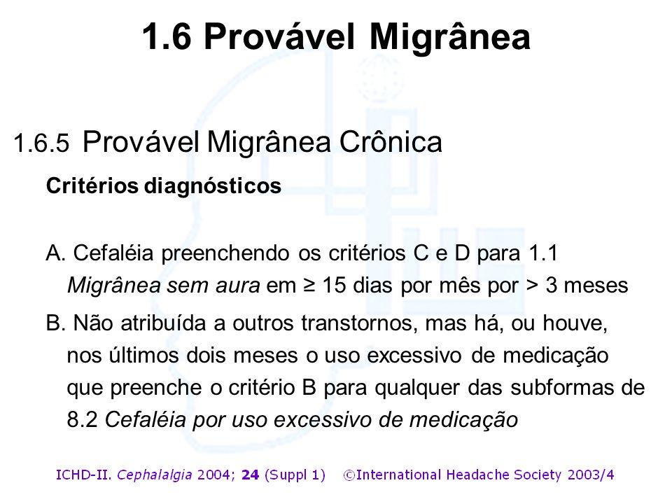 1.6 Provável Migrânea 1.6.5 Provável Migrânea Crônica