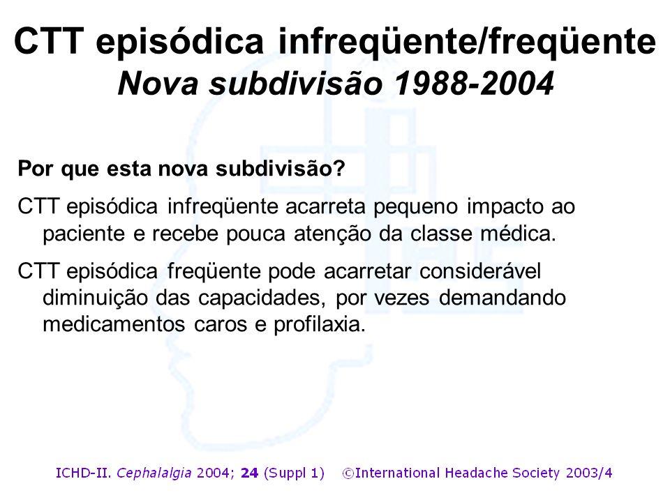 CTT episódica infreqüente/freqüente Nova subdivisão 1988-2004