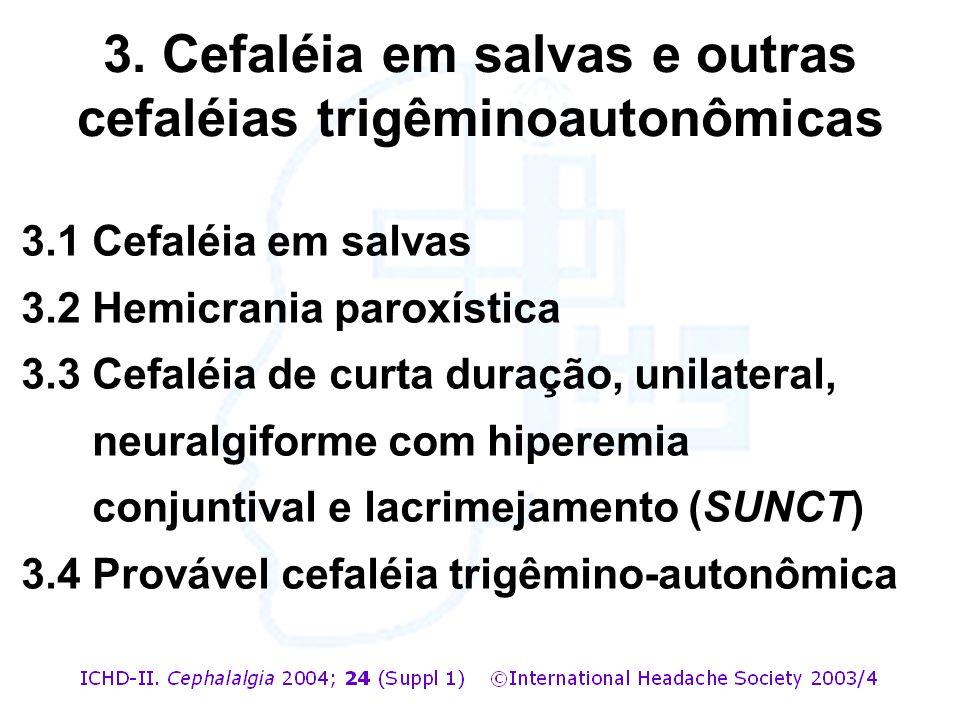 3. Cefaléia em salvas e outras cefaléias trigêminoautonômicas