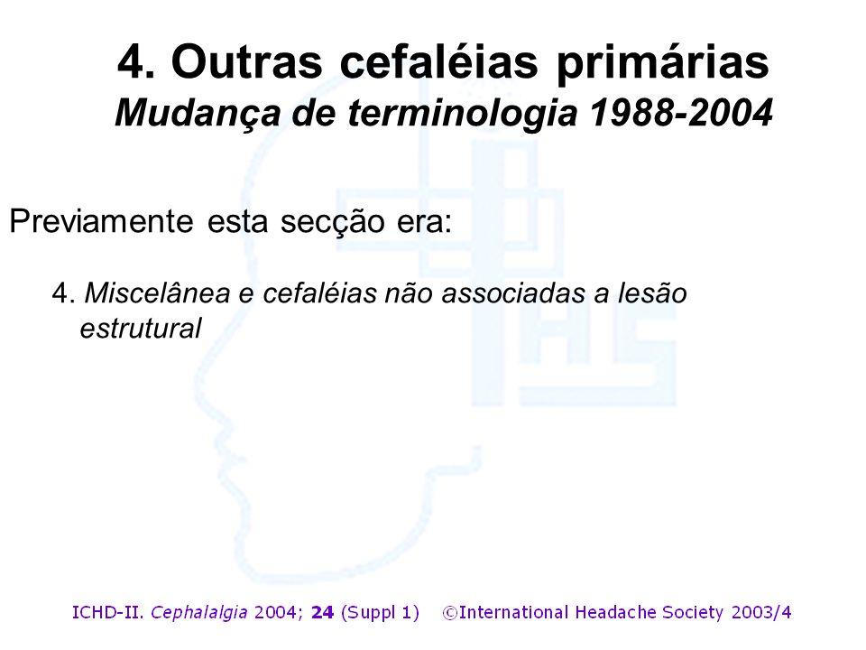 4. Outras cefaléias primárias Mudança de terminologia 1988-2004