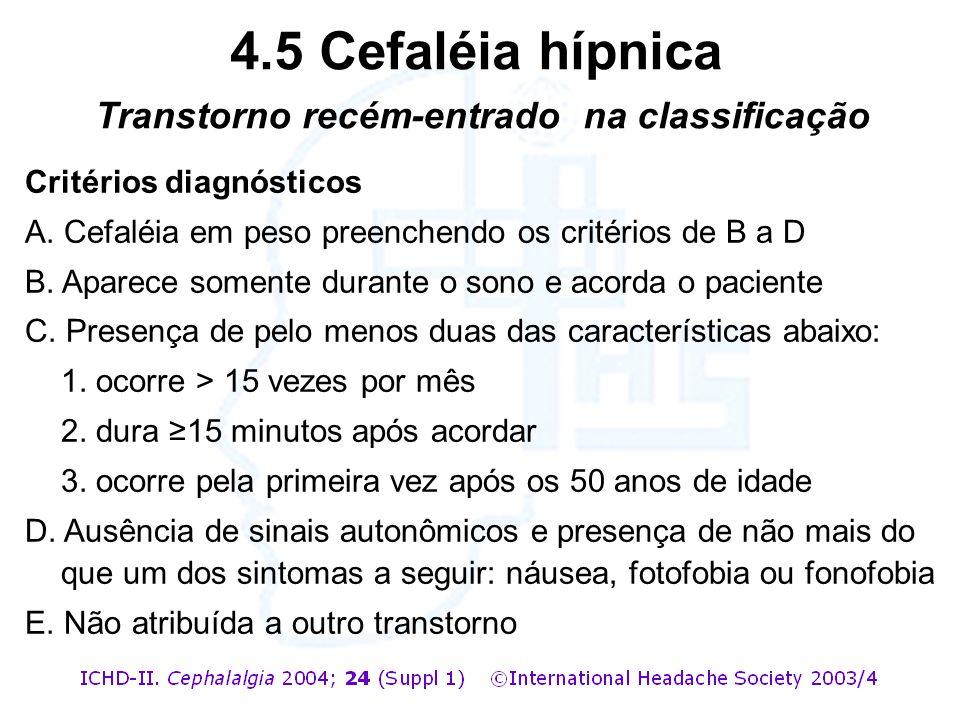 4.5 Cefaléia hípnica Transtorno recém-entrado na classificação