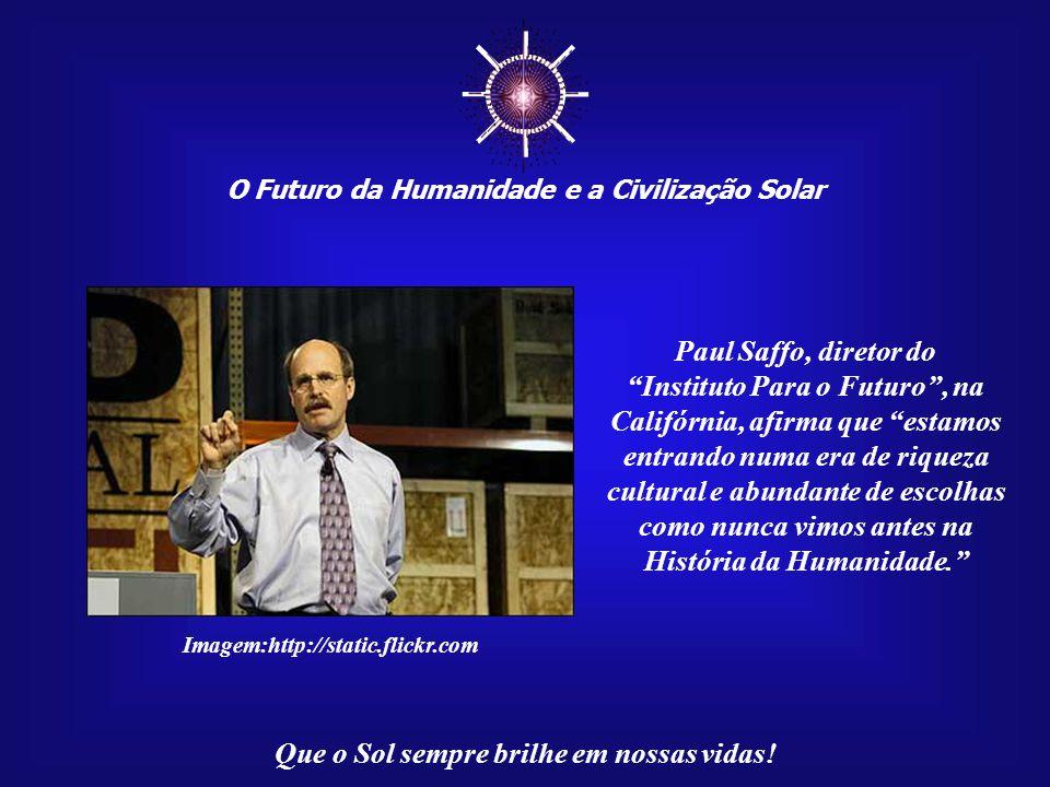 ☼ O Futuro da Humanidade e a Civilização Solar. Paul Saffo, diretor do.