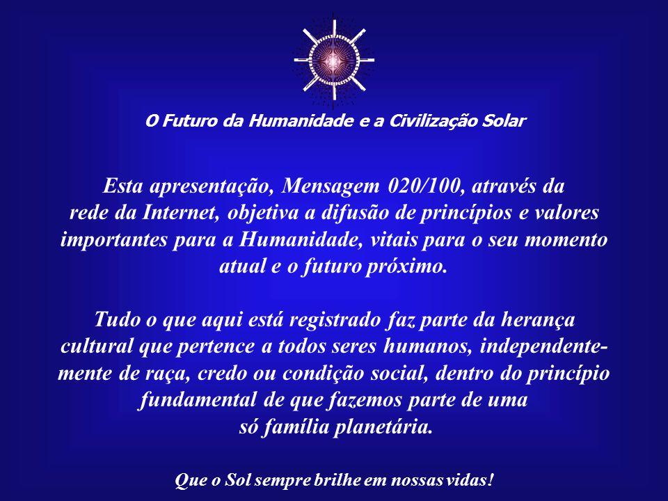 ☼ Esta apresentação, Mensagem 020/100, através da