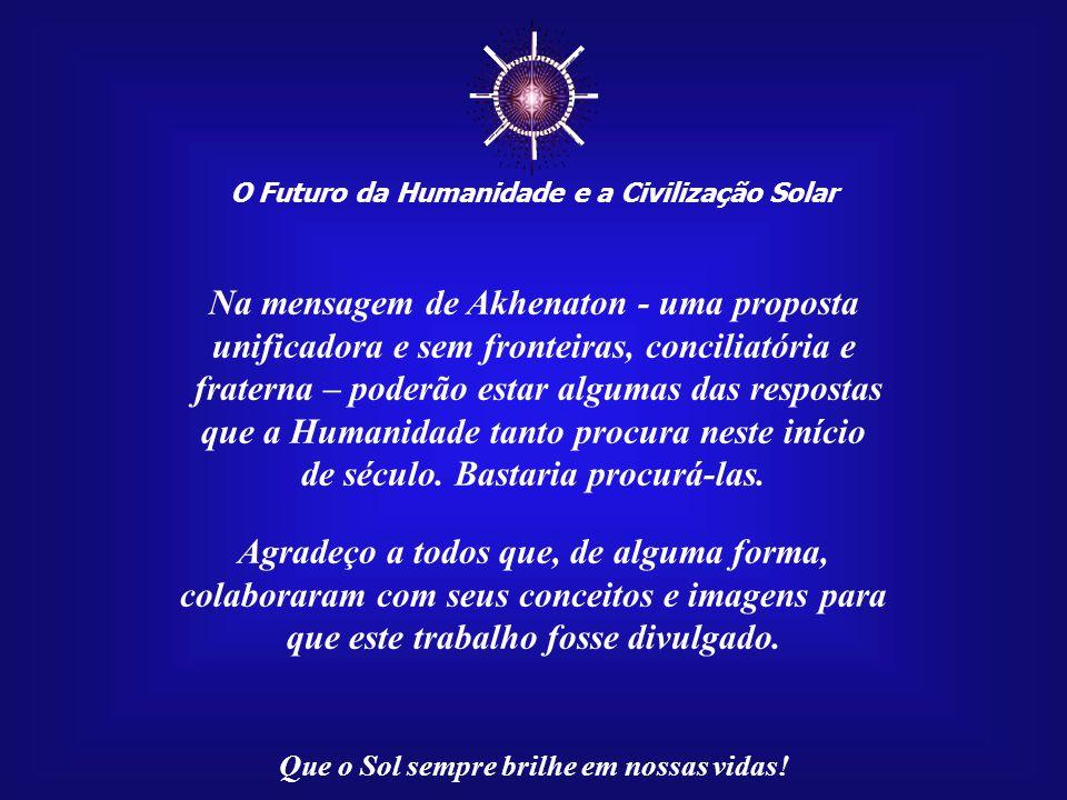 ☼ Na mensagem de Akhenaton - uma proposta
