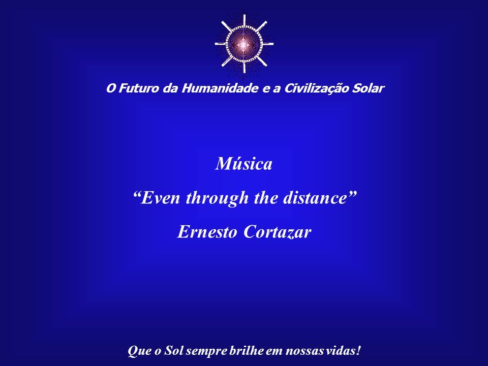 ☼ Música Even through the distance Ernesto Cortazar