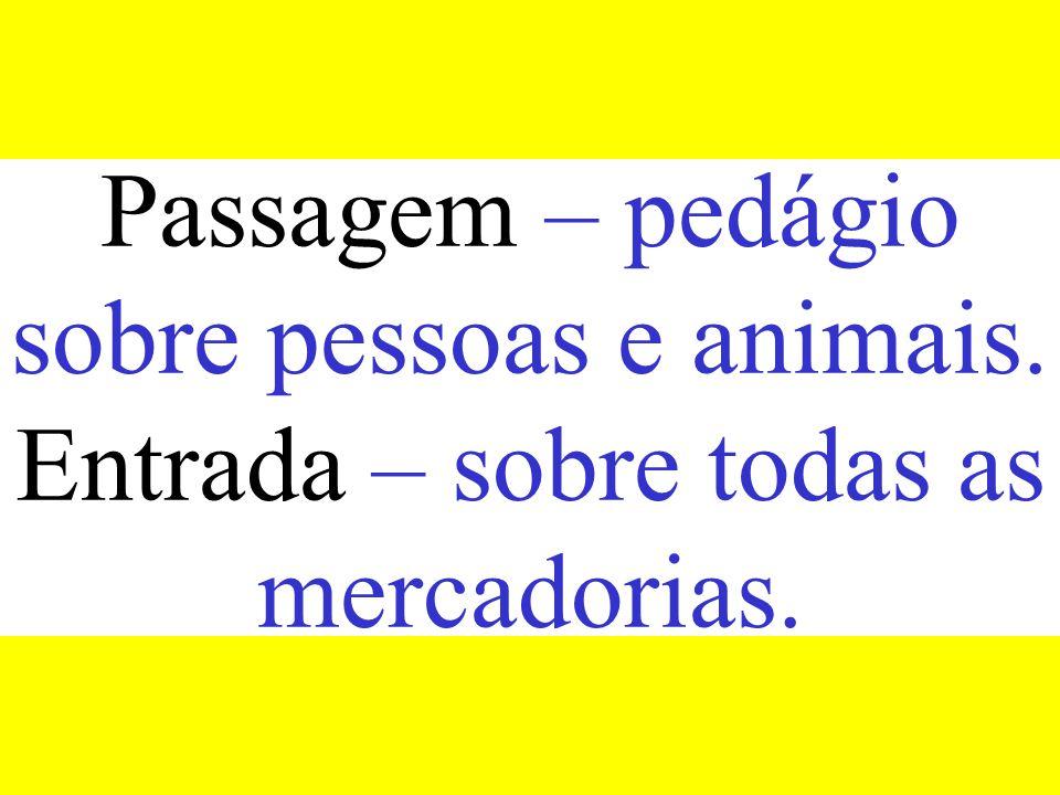 Passagem – pedágio sobre pessoas e animais