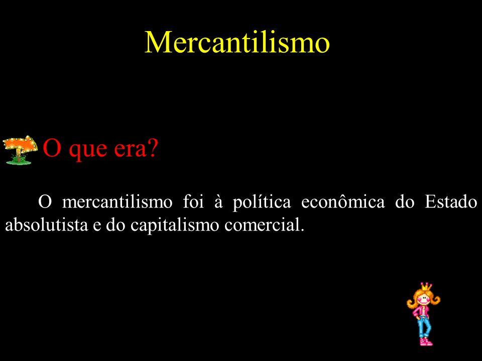 Mercantilismo O que era