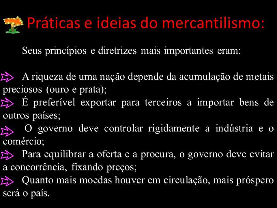 Práticas e ideias do mercantilismo: