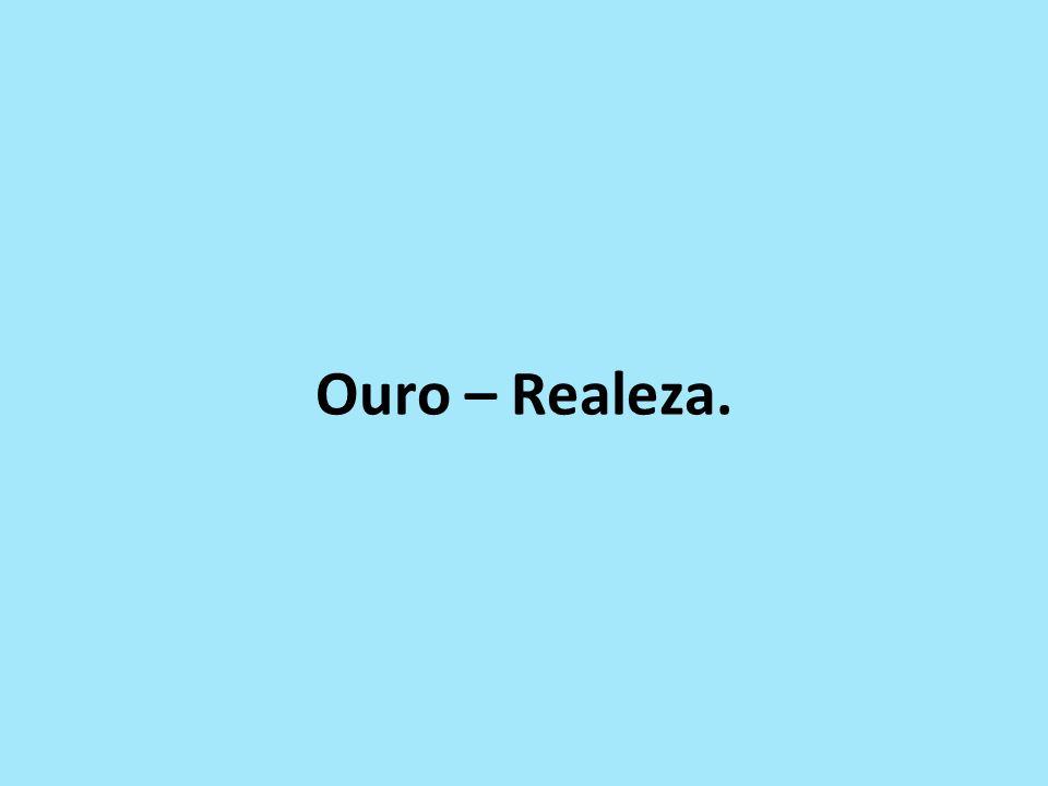 Ouro – Realeza.