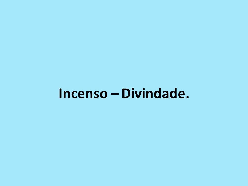 Incenso – Divindade.