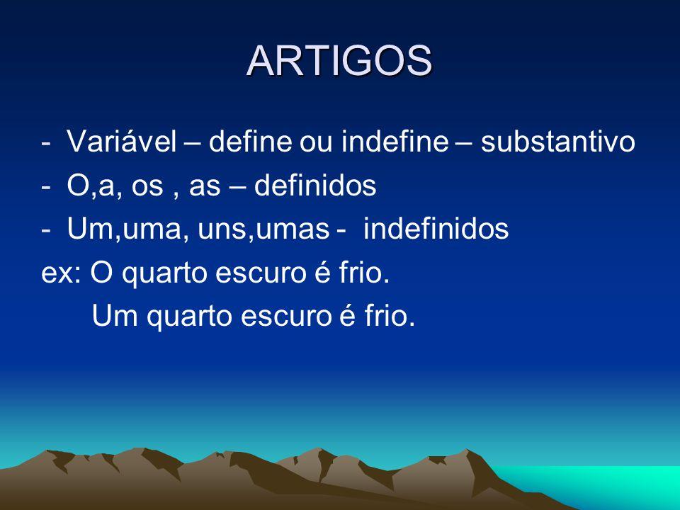 ARTIGOS Variável – define ou indefine – substantivo