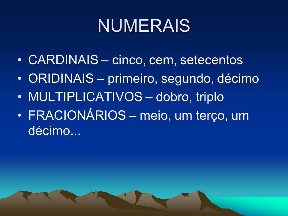 NUMERAIS CARDINAIS – cinco, cem, setecentos