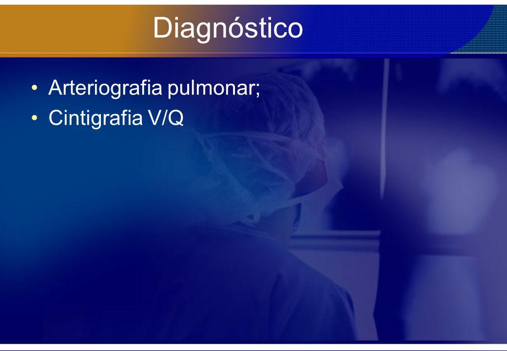 Diagnóstico Arteriografia pulmonar; Cintigrafia V/Q