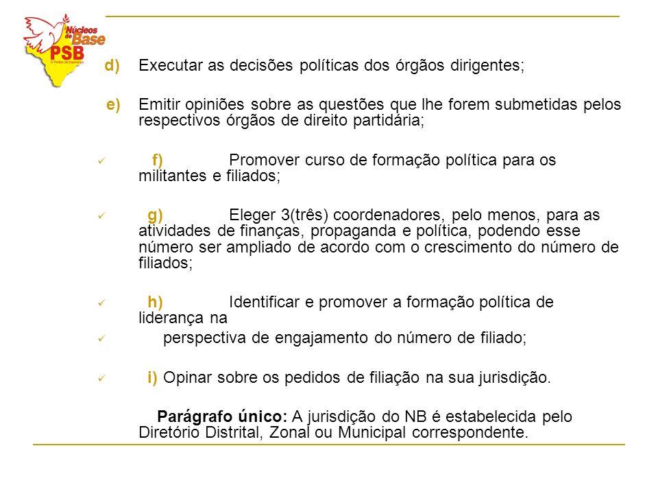 f) Promover curso de formação política para os militantes e filiados;