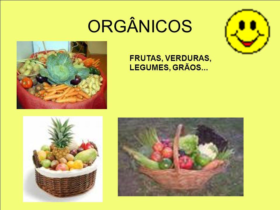 ORGÂNICOS FRUTAS, VERDURAS, LEGUMES, GRÃOS...