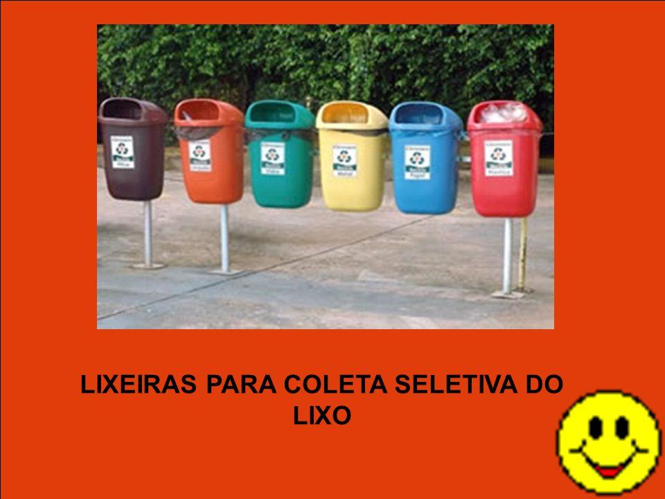 LIXEIRAS PARA COLETA SELETIVA DO LIXO