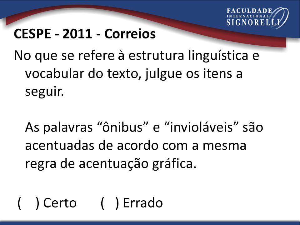 CESPE - 2011 - Correios No que se refere à estrutura linguística e vocabular do texto, julgue os itens a seguir.