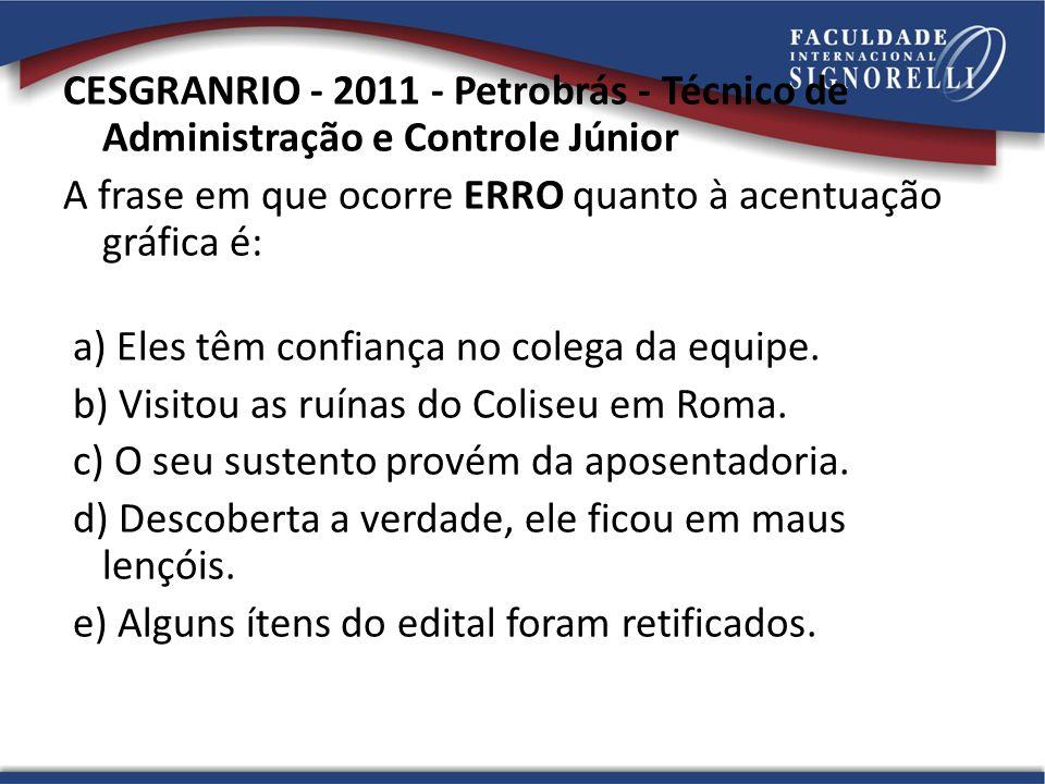 CESGRANRIO - 2011 - Petrobrás - Técnico de Administração e Controle Júnior