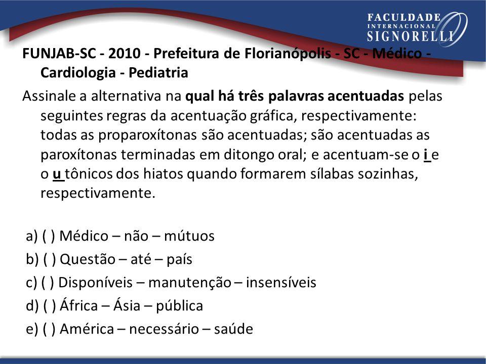 FUNJAB-SC - 2010 - Prefeitura de Florianópolis - SC - Médico - Cardiologia - Pediatria