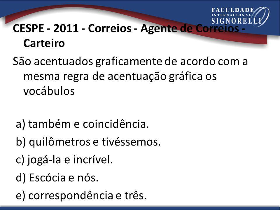 CESPE - 2011 - Correios - Agente de Correios - Carteiro