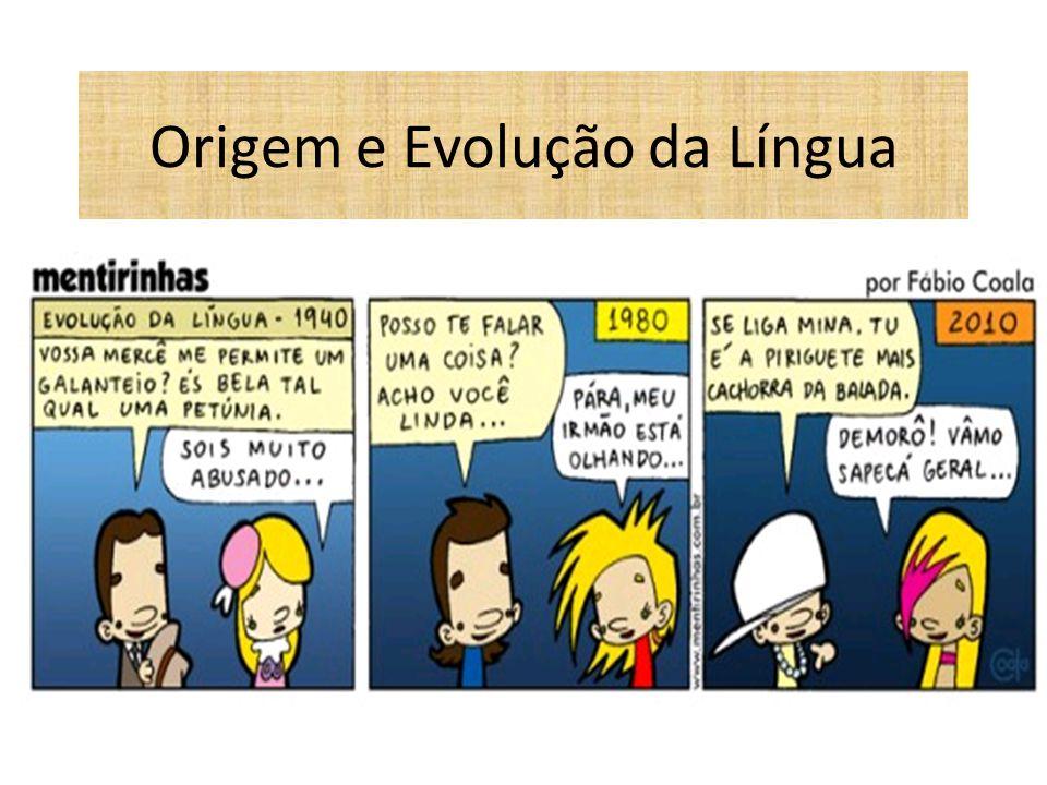 Origem e Evolução da Língua