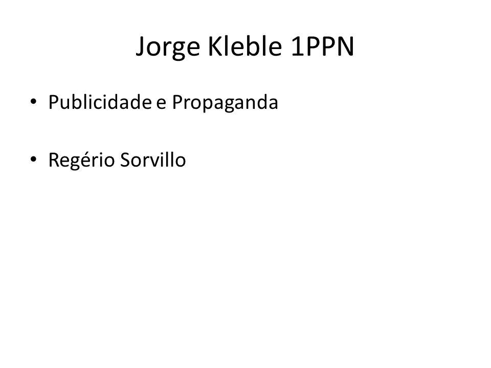 Jorge Kleble 1PPN Publicidade e Propaganda Regério Sorvillo