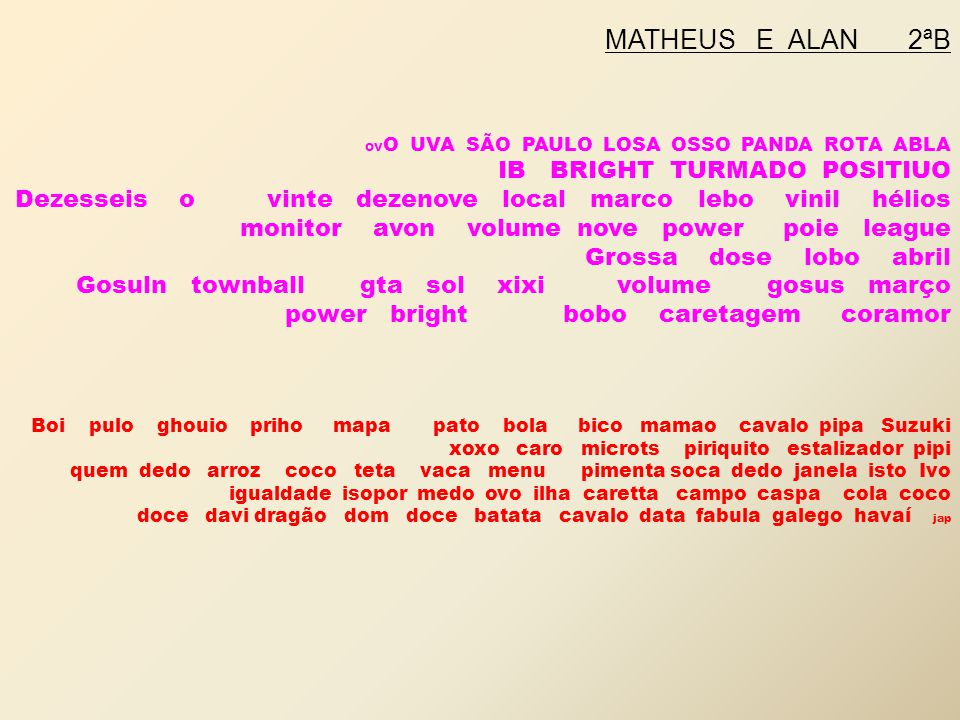 MATHEUS E ALAN 2ªB IB BRIGHT TURMADO POSITIUO