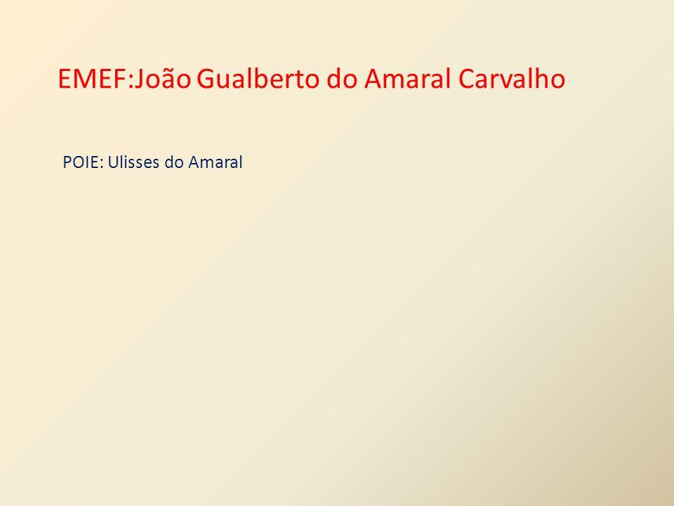 EMEF:João Gualberto do Amaral Carvalho
