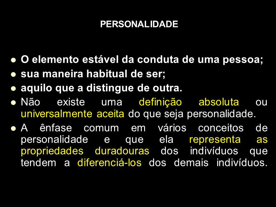 O elemento estável da conduta de uma pessoa;