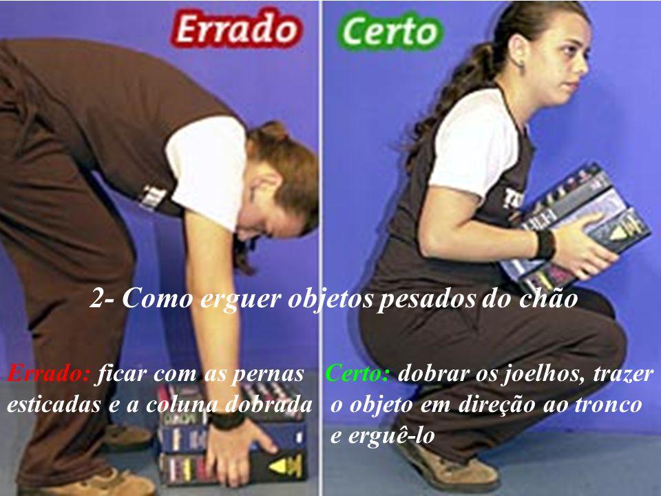 2- Como erguer objetos pesados do chão