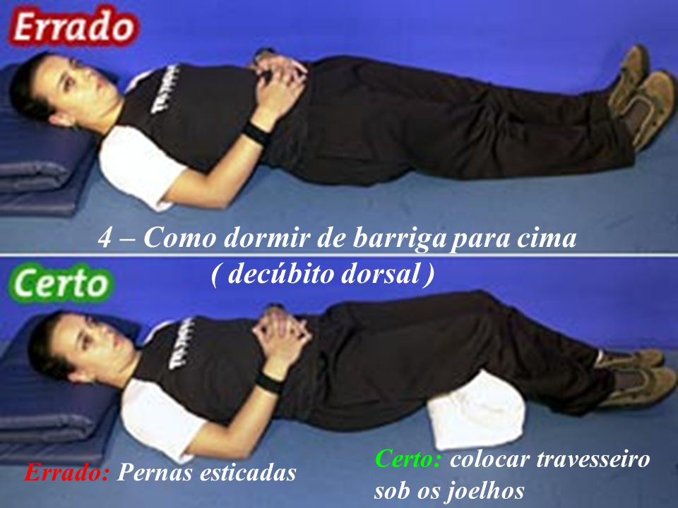 4 – Como dormir de barriga para cima ( decúbito dorsal )