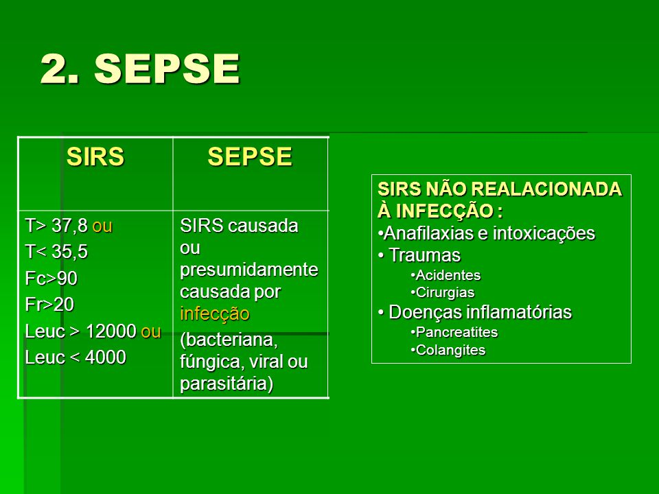 2. SEPSE SIRS SEPSE SEPSE GRAVE CHOQUE SÉPTICO T> 37,8 ou