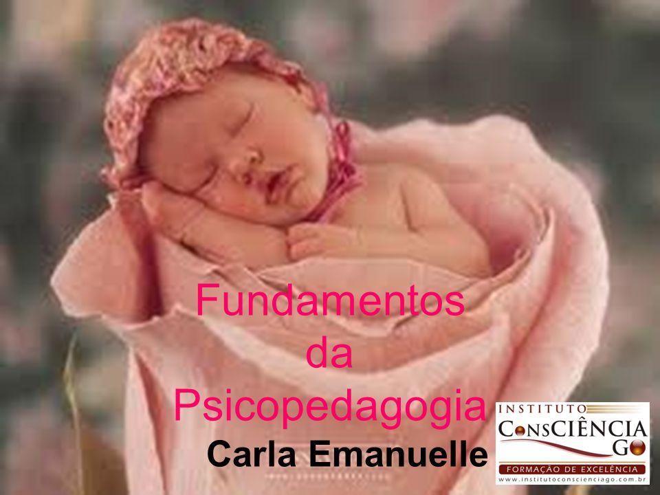 Fundamentos da Psicopedagogia Fundamentos da Psicopedagogia
