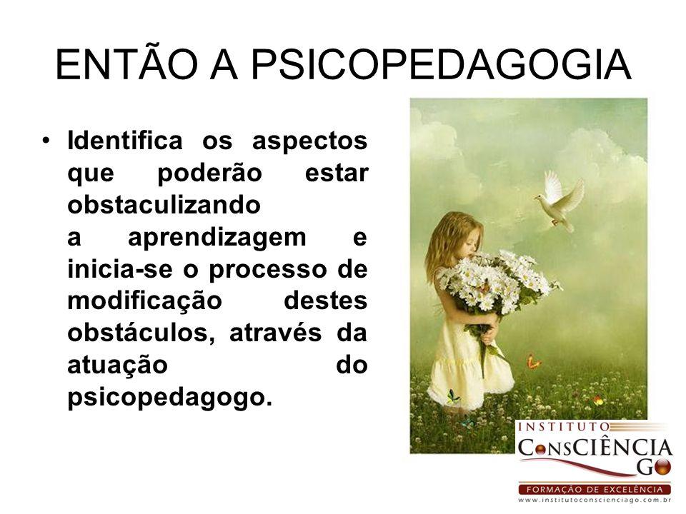 ENTÃO A PSICOPEDAGOGIA