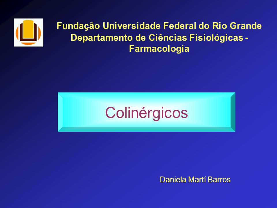Colinérgicos Fundação Universidade Federal do Rio Grande