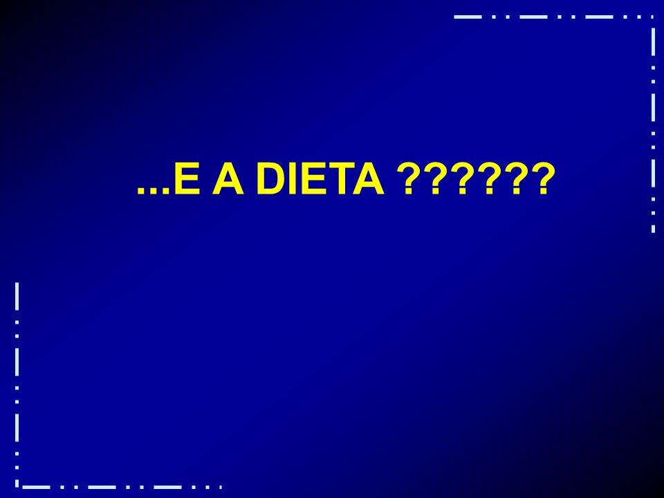 ...E A DIETA