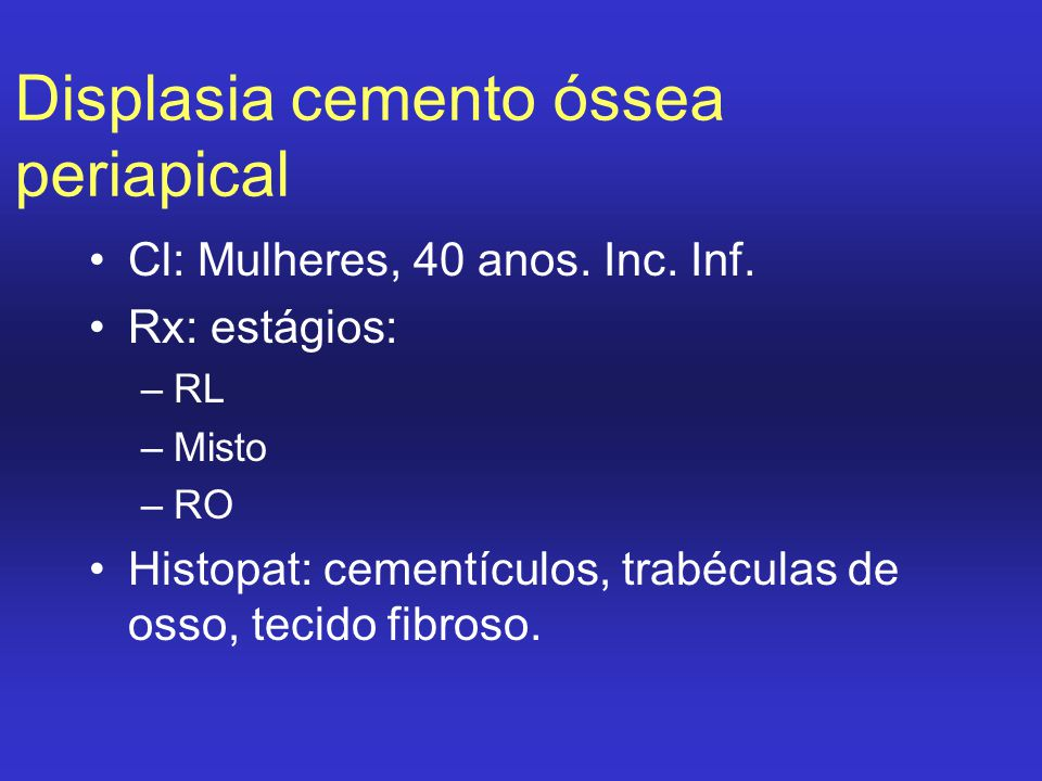 Displasia cemento óssea periapical