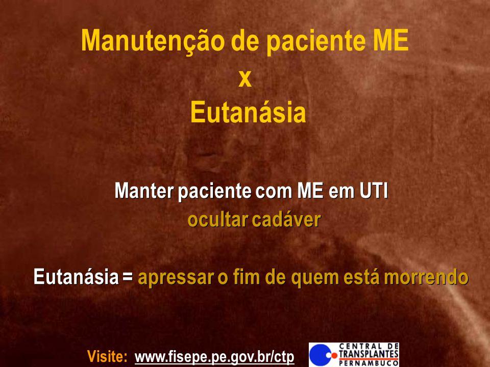 Manutenção de paciente ME x Eutanásia